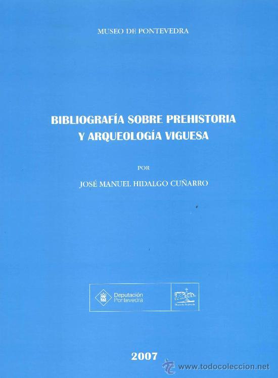 BIBLIOGRAFÍA SOBRE PREHISTORIA Y ARQUEOLOGÍA DE VIGO ( GALICIA ) (Libros Nuevos - Historia - Arqueología)
