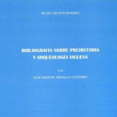 Libros: BIBLIOGRAFÍA SOBRE PREHISTORIA Y ARQUEOLOGÍA DE VIGO ( GALICIA ). Lote 23043699