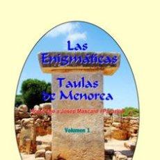 Libros: LAS ENIGMÁTICAS TAULAS DE MENORCA. HOMENAJE A JOSEP MASCARÓ PASARIUS. VOLUMEN 1. (LAGARDA). Lote 27209523