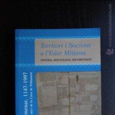 Libros: TERRITORI I SOCIETAT A L'EDAT MITJANA. HISTÒRIA, ARQUEOLOGIA, DOCUMENTACIÓ. II. 1998. Lote 41779008