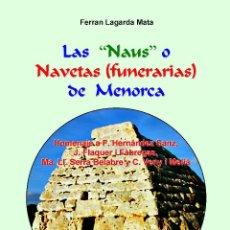 Libros: LAS NAUS O NAVETAS (FUNERARIAS) DE MENORCA. (ARQUEOLOGÍA, MENORCA, LAGARDA). Lote 42722715