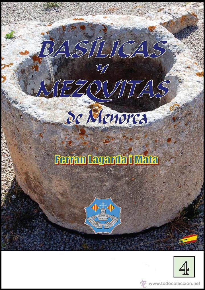 LAGARDA MATA, FERRAN (2007): BASÍLICAS Y MEZQUITAS DE MENORCA (ARQUEOLOGÍA ARTE HISTORIA) (Libros Nuevos - Historia - Arqueología)
