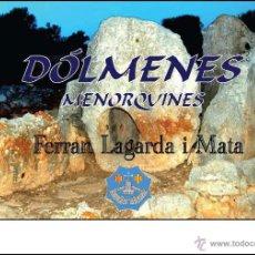 Libros: LAGARDA MATA, FERRAN (2007): DÓLMENES MENORQUINES (ARQUEOLOGÍA ARTE HISTORIA MENORCA). Lote 191867523