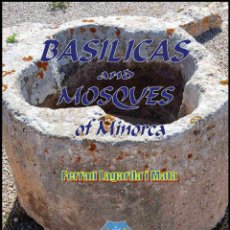 Libros: LAGARDA MATA, FERRAN (2008): BASILICAS AND MOSQUES OF MINORCA (ARCHAEOLOGY-ART-HISTORY). Lote 195088208