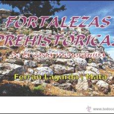 Libros: FORTALEZAS PREHISTÓRICAS DE LA COSTA MENORQUINA - LAGARDA MATA, FERRAN - ARQUEOLOGÍA MENORCA. Lote 191867461