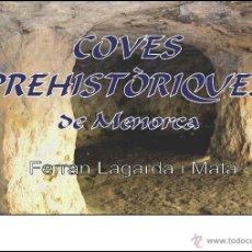 Libros: COVES PREHISTÒRIQUES DE MENORCA (VERSIÓ CATALANA) (ARQUEOLOGÍA-ARTE) (LAGARDA). Lote 61993379