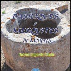 Libros: BASÍLIQUES I MESQUITES DE MENORCA (VERSIÓ CATALANA) (ARQUEOLOGÍA-ARTE). (LAGARDA). Lote 27279932