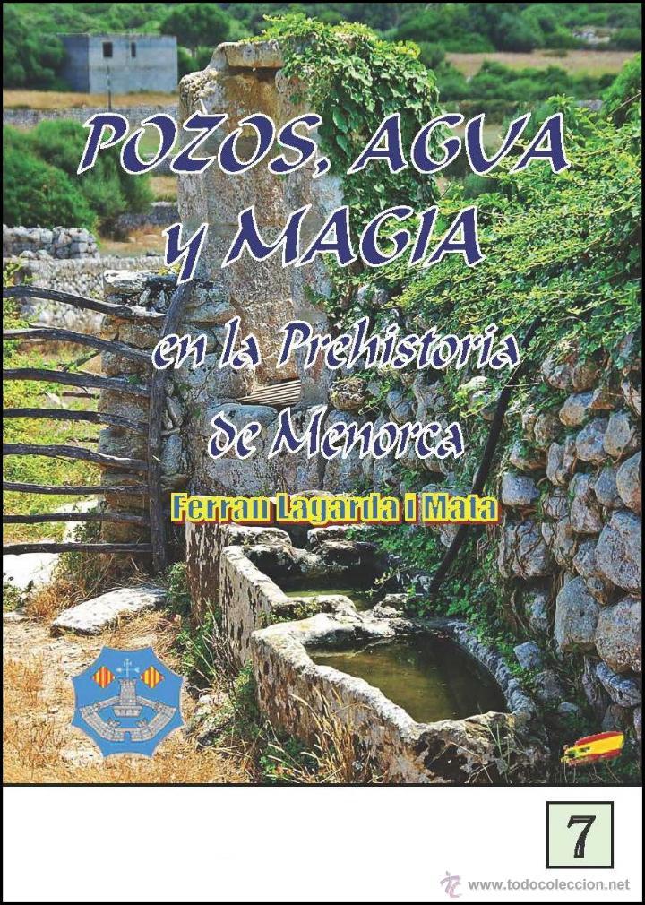 POZOS, AGUA Y MAGIA EN LA PREHISTORIA DE MENORCA (VERSIÓN CASTELLANA) (LAGARDA) (Libros Nuevos - Historia - Arqueología)