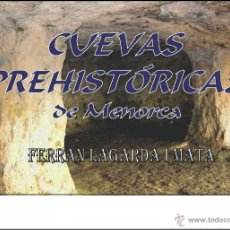 Libros: LAGARDA MATA, F. (2008): CUEVAS PREHISTÓRICAS DE MENORCA (ARQUEOLOGÍA-ARTE-HISTORIA). Lote 45020113