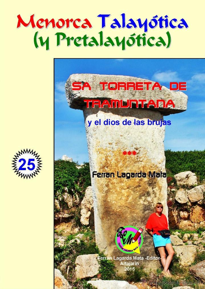 SA TORRETA DE TRAMUNTANA Y EL DIOS DE LAS BRUJAS. (MENORCA TALAYÓTICA (Y PRETALAYÓTICA)) (Libros Nuevos - Historia - Arqueología)