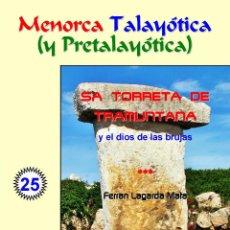 Libros: SA TORRETA DE TRAMUNTANA Y EL DIOS DE LAS BRUJAS. (MENORCA TALAYÓTICA (Y PRETALAYÓTICA)). Lote 48750310