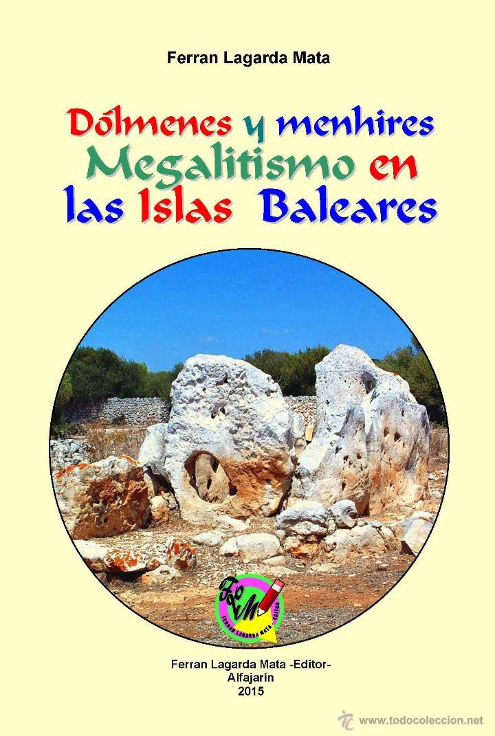 DÓLMENES Y MENHIRES. MEGALITISMO EN LAS ISLAS BALEARES. (ENCICLOPEDIA, MENORCA, MALLORCA) (Libros Nuevos - Historia - Arqueología)
