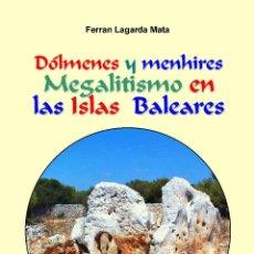 Libros: DÓLMENES Y MENHIRES. MEGALITISMO EN LAS ISLAS BALEARES.. Lote 48750334