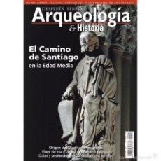 Libros: DOS O MÁS REVISTAS, ENVIO GRATIS.DESPERTA FERRO ARQUEOLOGIA Nº06, EL CAMINO DE SANTIAGO.. Lote 266328013
