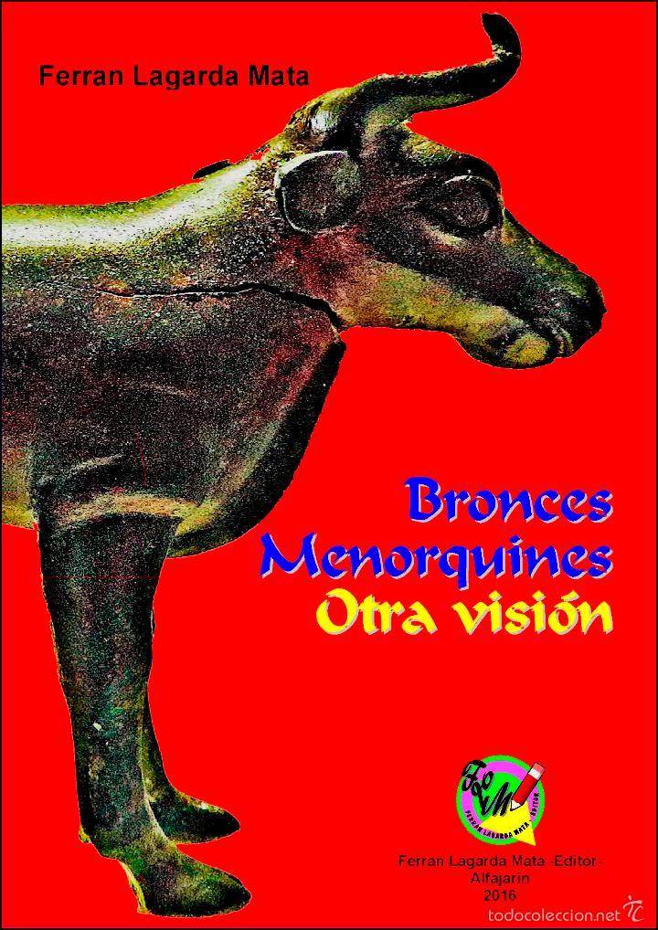 BRONCES MENORQUINES. OTRA VISIÓN. (ENCICLOPEDIA) (Libros Nuevos - Historia - Arqueología)