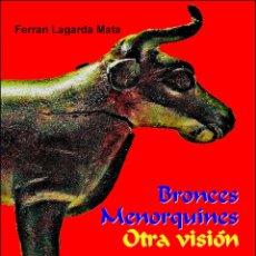Libros: BRONCES MENORQUINES. OTRA VISIÓN. (ENCICLOPEDIA). Lote 56149184