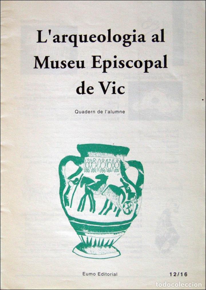 L'ARQUEOLOGIA AL MUSEU EPISCOPAL DE VIC. QUADERN DE L'ALUMNE. (Libros Nuevos - Historia - Arqueología)
