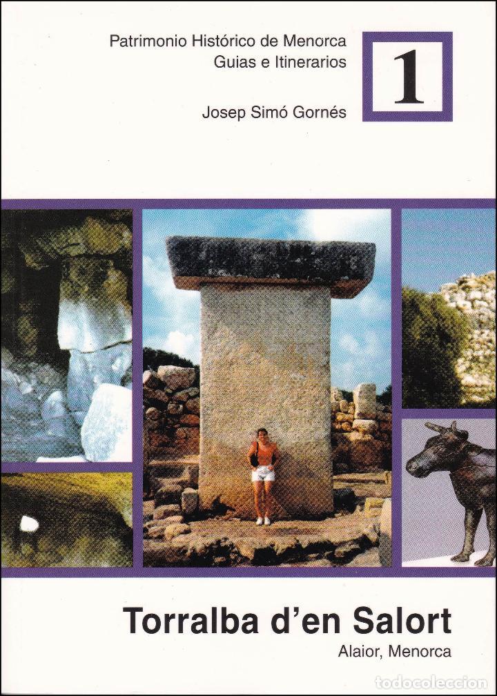 TORRALBA D'EN SALORT. ALAIOR, MENORCA. (Libros Nuevos - Historia - Arqueología)