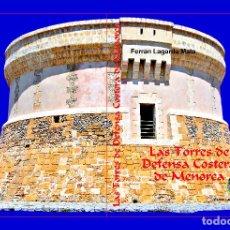 Libros: LAS TORRES DE DEFENSA COSTERA DE MENORCA. EL ORIGEN DE LAS TORRES MARTELLO. (ENCICLOPEDIA). Lote 207135068