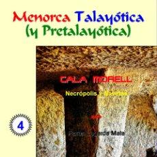 Livros: CALA MORELL. NECRÓPOLIS Y NAVETAS. (MENORCA TALAYÓTICA Y PRETALAYÓTICA).. Lote 81895132