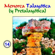 Livros: SANT AGUSTÍ VELL Y SU TALAYOT DE VIGAS PREHISTÓRICAS (MENORCA TALAYÓTICA Y PRETALAYÓTICA). Lote 81895340