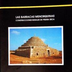 Libros: LAS BARRACAS MENORQUINAS. CONSTRUCCIONES RURALES DE PIEDRA SECA.. Lote 92690410