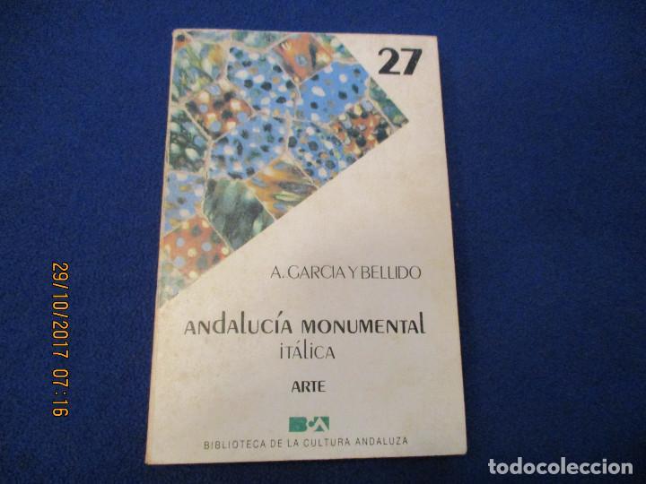 ANDALUCIA MONUMENTAL ITÁLICA A.GARCIA BELLIDO (Libros Nuevos - Historia - Arqueología)