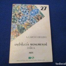 Libros: ANDALUCIA MONUMENTAL ITÁLICA A.GARCIA BELLIDO. Lote 102482879