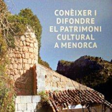 Libros: CONÈIXER I DIFONDRE EL PATRIMONI CULTURAL DE MENORCA. Lote 103281351