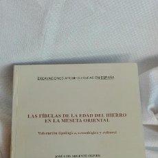 Libros: LAS FIBULAS DE LA EDAD DEL HIERRO EN LA MESETA ORIENTAL. Lote 104482095
