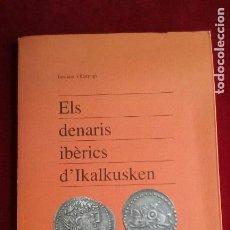 Libros: ELS DENARIS IBERICS D ´ IKALKUSTEN. GENERALITAT VALENCIANA .LEANDRE VILLARONGA. EN VALENCIANO.1988. Lote 115400831