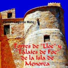 Livros: TORRES DE LLOC Y TALAIES DE FOC DE LA ISLA DE MENORCA. VOLUMEN 1: TORRES DE LLOC. (ENCICLOPEDIA). Lote 116915431