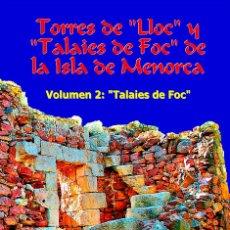 Livros: TORRES DE LLOC Y TALAIES DE FOC DE LA ISLA DE MENORCA. VOLUMEN 2: TALAIES DE FOC. (ENCICLOPEDIA). Lote 116915571