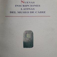 Libros: NUEVAS INSCRIPCIONES LATINAS DEL MUSEO DE CÁDIZ. Lote 121132736