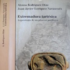 Libros: RODRÍGUEZ, A. Y ENRÍQUEZ, J. EXTREMADURA TARTÉSICA. ARQUEOLOGÍA DE UN PROCESO PERIFÉRICO. 2001.. Lote 123325963