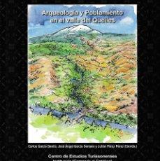 Libros: ARQUEOLOGÍA Y POBLAMIENTO EN EL VALLE DEL QUEILES (VV.AA.) I.F.C. 2018. Lote 139592714