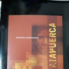 Libros: LIBRO NUESTROS ANTECESORES ATAPUERCA. Lote 140572794