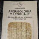 Libros: ARQUEOLOGIA Y LENGUAJE ( LA CUESTION DE LOS ORIGENES INDIOEUROPEOS ) COLIN RENFREW. Lote 143693190
