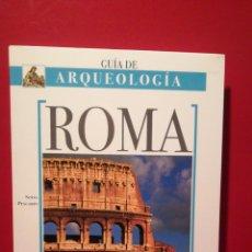 Libros: GUÍA ARQUEOLÓGICA ROMA. Lote 146803657