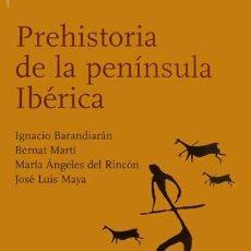 Libros: BARANDIARAN, MARTÍ (Y) RINCÓN. PREHISTORIA DE LA PENÍNSULA IBÉRICA. 2007.. Lote 146993782