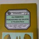 Libros: OS PRIMEIROS POBOADORES DE GALICIA. EL PALEOLÍTICO. Lote 153257022