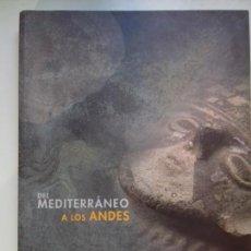Libros: DEL MEDITERRÁNEO A LOS ANDES. Lote 156202134