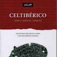 Libros: CELTIBÉRICO LENGUA, ESCRITURA Y EPIGRAFÍA. Lote 156719348
