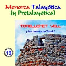Libros: TORELLONET VELL Y LOS TESOROS DE TORELLÓ (LAGARDA MATA) - MENORCA. Lote 201827076