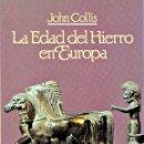 Libros: LA EDAD DEL HIERRO EN EUROPA (JOHN COLLIS). Lote 159508170