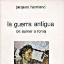 Libros: LA GUERRA ANTIGUA. DE SUMER A ROMA. Lote 159508406