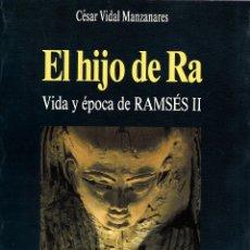 Libros: EL HIJO DE RA. VIDA Y ÉPOCA DE RAMSÉS II. Lote 159509102