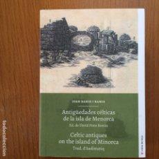 Libros: ANTIGÜEDADES CÉLTICAS DE LA ISLA DE MENORCA/CELTIC ANTIQUES ON THE ISLAND OF MENORCA - JOAN RAMIS. Lote 163340549