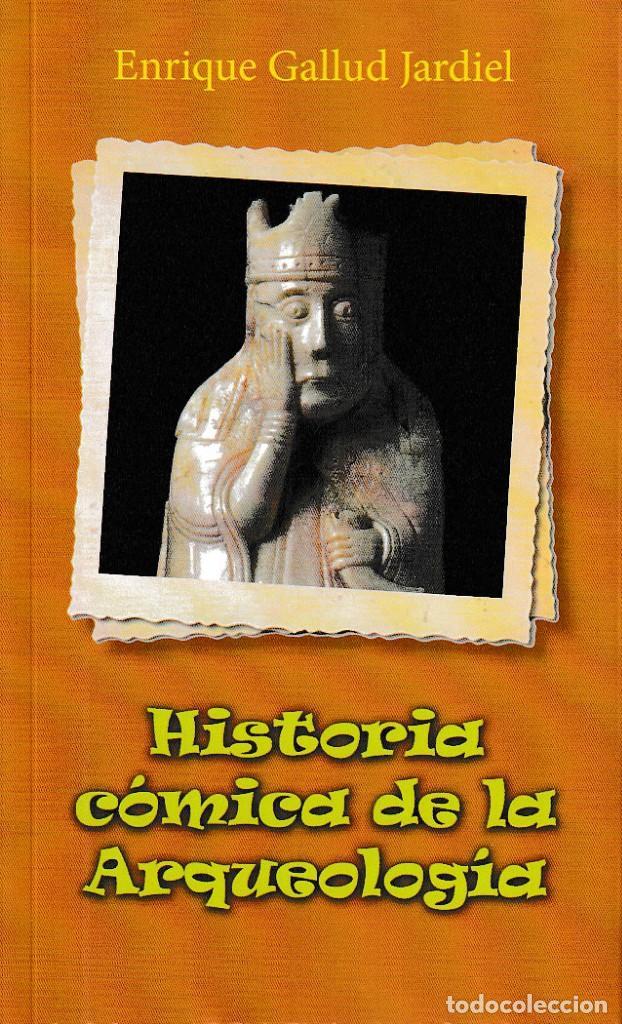 HISTORIA CÓMICA DE LA ARQUEOLOGÍA (E. GALLUD JARDIEL) GLYPHOS 2019 (Libros Nuevos - Historia - Arqueología)