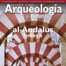 Libros: DOS O MÁS REVISTAS, ENVÍO GRATIS.DESPERTA FERRO ARQUEOLOGIA N.22. AL ANDALUS. Lote 266321753
